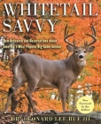 Whitetail Savvy: New Research and Observations about the Deer, America's Most Popular Big-Game Animal Cover Image