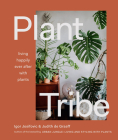 Plant Tribe: Living Happily Ever After with Plants Cover Image