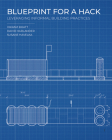 Blueprint for a Hack: Leveraging Informal Building Practices Cover Image