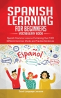 Spanish Language Learning for Beginner's - Vocabulary Book: Spanish Grammar Lessons Containing Over 1000 Different Common Words and Practice Sentences Cover Image