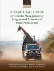 A Practical Guide for Genetic Management of Fragmented Animal and Plant Populations Cover Image