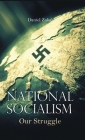 National Socialism: Our Struggle (Volume #1) Cover Image