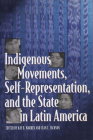 Indigenous Movements, Self-Representation, and the State in Latin America Cover Image