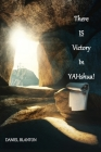 THERE IS VICTORY IN YAHshua Cover Image