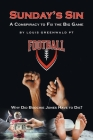 Sunday's Sin: A Conspiracy to Fix the Big Game: Why Did Boochie Jones Have To Die? Cover Image
