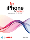 My iPhone for Seniors (Covers All iPhone Running IOS 14, Including the New Series 12 Family) (My...) Cover Image