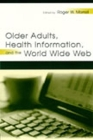 Older Adults, Health Information, and the World Wide Web Cover Image