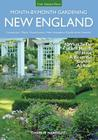 New England Month-By-Month Gardening: What to Do Each Month to Have a Beautiful Garden All Year - Connecticut, Maine, Massachusetts, New Hampshire, Rh Cover Image