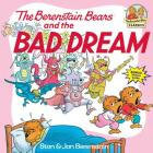The Berenstain Bears and the Bad Dream (First Time Books(R)) Cover Image