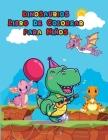 Dinosaurios Libro De Colorear para Ninos: Libro para colorear de dinosaurios para niños y jóvenes Gran regalo para niños y niñas De 4 a 8 años Páginas Cover Image