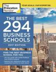 The Best 294 Business Schools, 2017 Edition: Find the Best Business School for You (Graduate School Admissions Guides) Cover Image