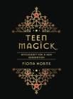 Teen Magick: Witchcraft for a New Generation Cover Image