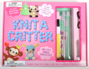 Knit a Critter: Learn How to Make Cute and Cuddly Knitted Critters Cover Image