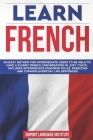 Learn French: An easy method for intermediate users to be able to have a fluent French conversation in just 7 days. Includes interme Cover Image