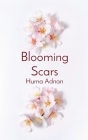 Blooming Scars: Words of love, loss and longing Cover Image