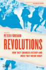 Revolutions: How They Changed History and What They Mean Today Cover Image