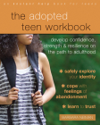 The Adopted Teen Workbook: Develop Confidence, Strength, and Resilience on the Path to Adulthood Cover Image