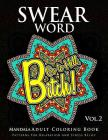 Swear Word Mandala Adults Coloring Book Volume 2: An Adult Coloring Book with Swear Words to Color and Relax Cover Image