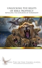 Unlocking the Beasts of Bible Prophecy: Revealing the Kingdom of Tomorrow Cover Image