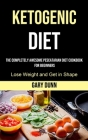 Ketogenic Diet: The Completely Awesome Pescatarian Diet Cookbook for Beginners (Lose Weight and Get in Shape) Cover Image