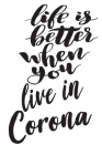 Life Is Better When You Live In Corona: 6x9 College Ruled Line Paper 150 Pages Cover Image