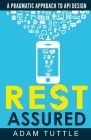 REST Assured: A Pragmatic Approach to API Design Cover Image