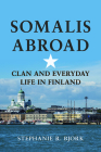 Somalis Abroad: Clan and Everyday Life in Finland (Interp Culture New Millennium) Cover Image