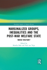 Marginalized Groups, Inequalities and the Post-War Welfare State: Whose Welfare? (Routledge Studies in Modern History) Cover Image
