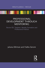 Professional Development Through Mentoring: Novice ESL Teachers' Identity Formation and Professional Practice (Routledge Research in Teacher Education) Cover Image