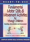 Ready-To-Use: Fundamental Motor Skills & Movement Activities F/ Young Children: Teaching, Remediation and Assessment Cover Image