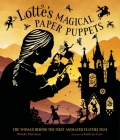 Lotte's Magical Paper Puppets: The Woman Behind the First Animated Feature Film Cover Image