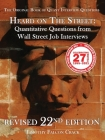 Heard on The Street: Quantitative Questions from Wall Street Job Interviews (Revised 22nd) Cover Image