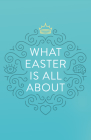 What Easter Is All about (Pack of 25) Cover Image