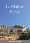 La Maison Bleue Cover Image