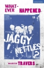 Whatever Happened to the Jaggy Nettles? (Modern Plays) Cover Image