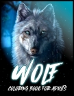 Wolf: Coloring Book for Stress Relief and Relaxation(Animal Coloring Books for Adults) Cover Image