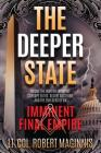 The Deeper State: Inside the War on Trump by Corrupt Elites, Secret Societies, and the Builders of an Imminent Final Empire Cover Image