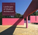 Landscapes of Modern Architecture: Wright, Mies, Neutra, Aalto, Barragan Cover Image