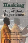 Hacking the Out of Body Experience: Leveraging Science to Induce OBEs Cover Image