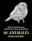 Libro de colorear para adultos para niña adolescente - Letra grande - 100 animales Cover Image