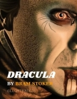 Dracula by Bram Stoker (ILLUSTRATED) Cover Image