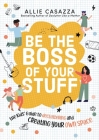 Be the Boss of Your Stuff: The Kids' Guide to Decluttering and Creating Your Own Space Cover Image