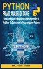 Python Para el Análisis de Datos: Una Guía para Principiantes para Aprender el Análisis de Datos con la Programación Python. Cover Image