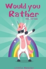 Would you rather game book: Would you rather game book: A Fun Family Activity Book for Boys and Girls Ages 6, 7, 8, 9, 10, 11, and 12 Years Old - Cover Image