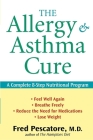 The Allergy and Asthma Cure: A Complete 8-Step Nutritional Program Cover Image