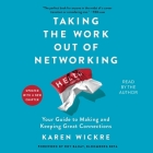 Taking the Work Out of Networking: An Introvert's Guide to Making Connections That Count Cover Image