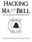 Hacking Ma Bell: The First Hacker Newsletter - Youth International Party Line, The First Three Years Cover Image