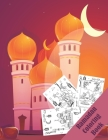 ramadan coloring book: 30 pages of Ramadan inspired art to be coloured in, Ramadan Coloring Book for Kids, Ramadan Fun Book, My First Islamic Cover Image