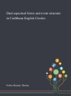 Dual Aspectual Forms and Event Structure in Caribbean English Creoles Cover Image