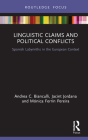 Linguistic Claims and Political Conflicts: Spanish Labyrinths in the European Context (Routledge Advances in European Politics) Cover Image